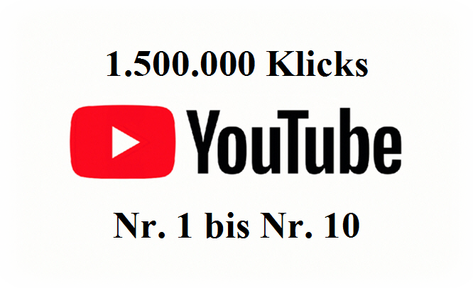 Youtube 1500000 Klicks Nr 1 bis Nr 10